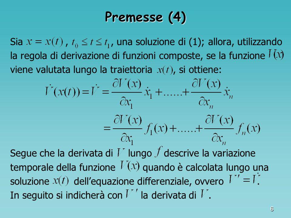 7 Teorema di stabilità asintotica di Lyapunov Se esiste una funzione definita positiva, tale che sia definita negativa, allora la soluzione del sistema è asintoticamente stabile.