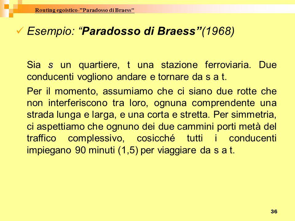 """36 Esempio: """"Paradosso di Braess""""(1968) s Sia s un quartiere, t una stazione ferroviaria. Due conducenti vogliono andare e tornare da s a t. Per il mo"""