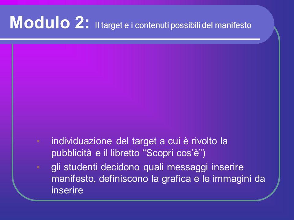 """Modulo 2: Il target e i contenuti possibili del manifesto  individuazione del target a cui è rivolto la pubblicità e il libretto """"Scopri cos'è"""")  gl"""