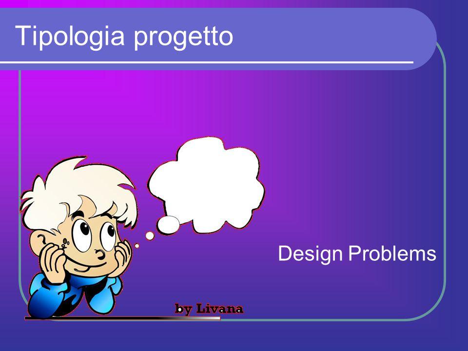 Tipologia progetto Design Problems