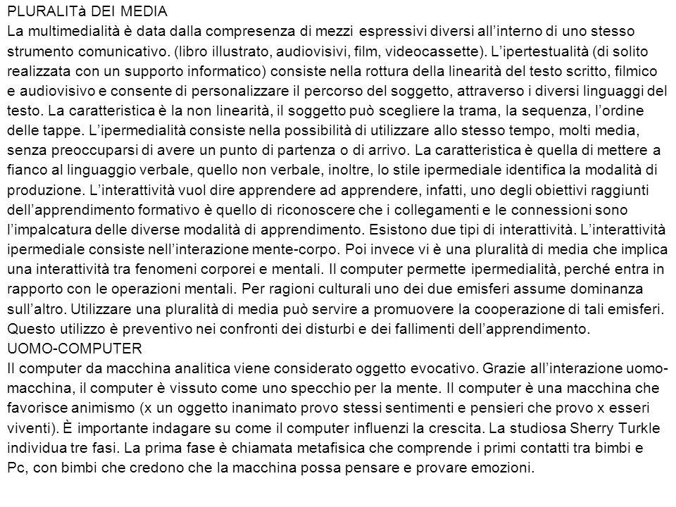 PLURALITà DEI MEDIA La multimedialità è data dalla compresenza di mezzi espressivi diversi all'interno di uno stesso strumento comunicativo. (libro il