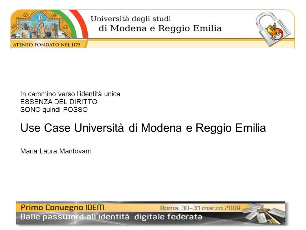 In cammino verso l identità unica ESSENZA DEL DIRITTO SONO quindi POSSO Use Case Università di Modena e Reggio Emilia Maria Laura Mantovani