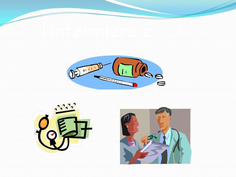 …l'infermiere è…..?