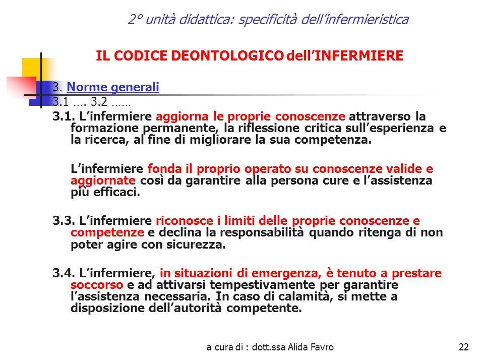 a cura di : dott.ssa Alida Favro22 2° unità didattica: specificità dell'infermieristica IL CODICE DEONTOLOGICO dell'INFERMIERE 3.