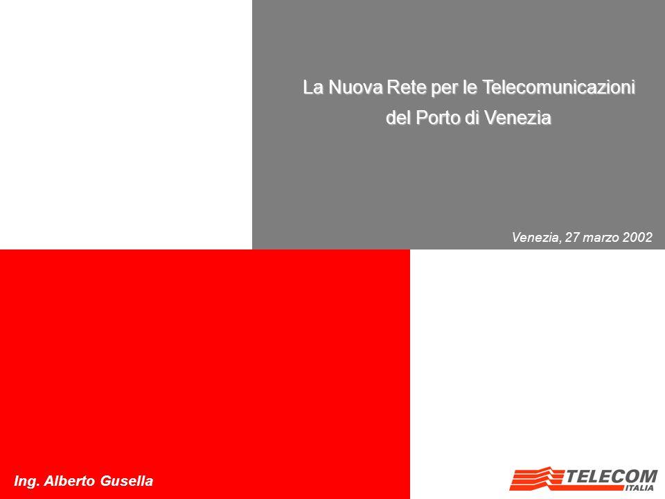 La Nuova Rete per le Telecomunicazioni del Porto di Venezia Ing.