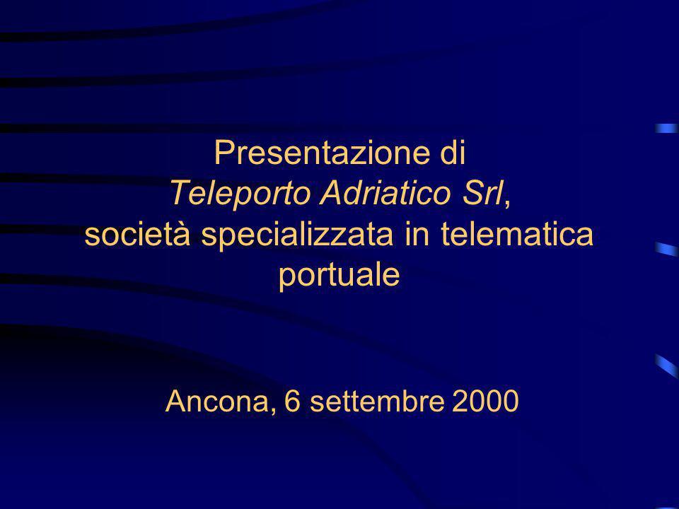 Presentazione di Teleporto Adriatico Srl, società specializzata in telematica portuale Ancona, 6 settembre 2000