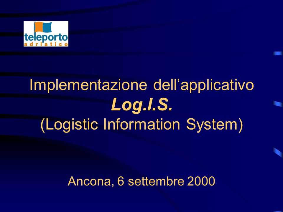 Implementazione dell'applicativo Log.I.S. (Logistic Information System) Ancona, 6 settembre 2000