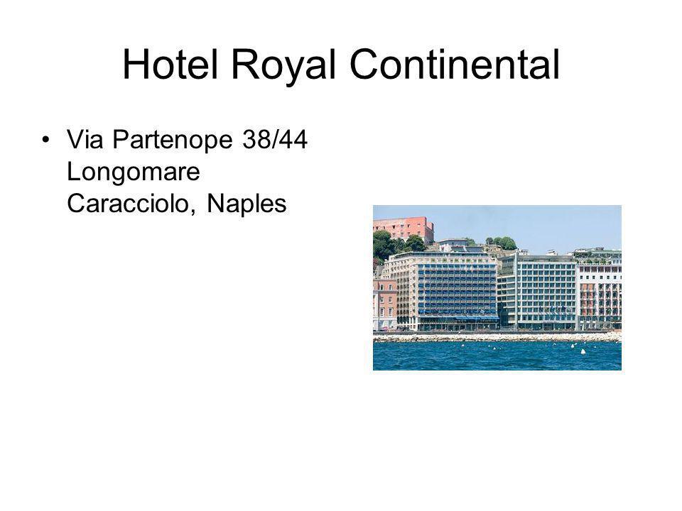 Hotel Royal Continental Via Partenope 38/44 Longomare Caracciolo, Naples