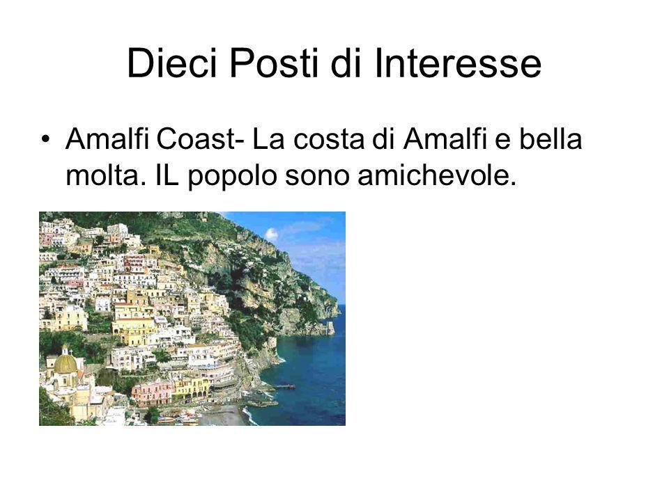 Dieci Posti di Interesse Amalfi Coast- La costa di Amalfi e bella molta. IL popolo sono amichevole.