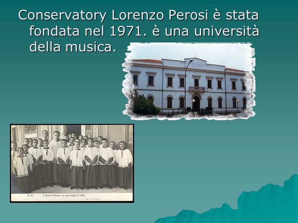Conservatory Lorenzo Perosi è stata fondata nel 1971. è una università della musica.