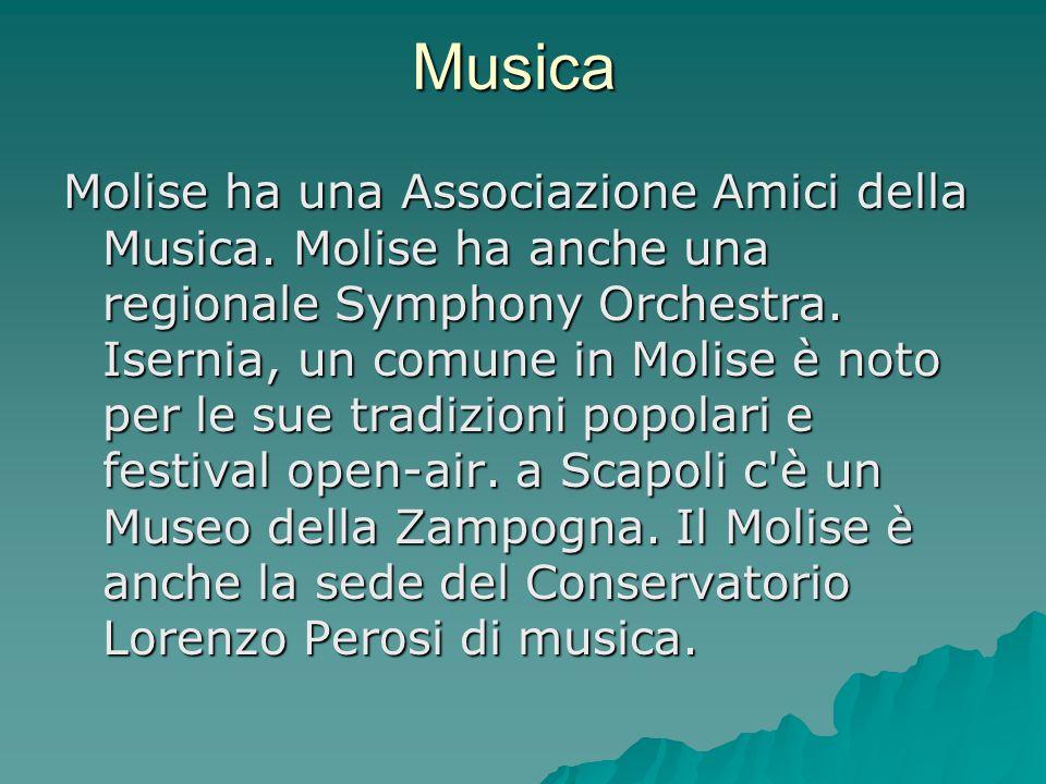 Musica Molise ha una Associazione Amici della Musica. Molise ha anche una regionale Symphony Orchestra. Isernia, un comune in Molise è noto per le sue