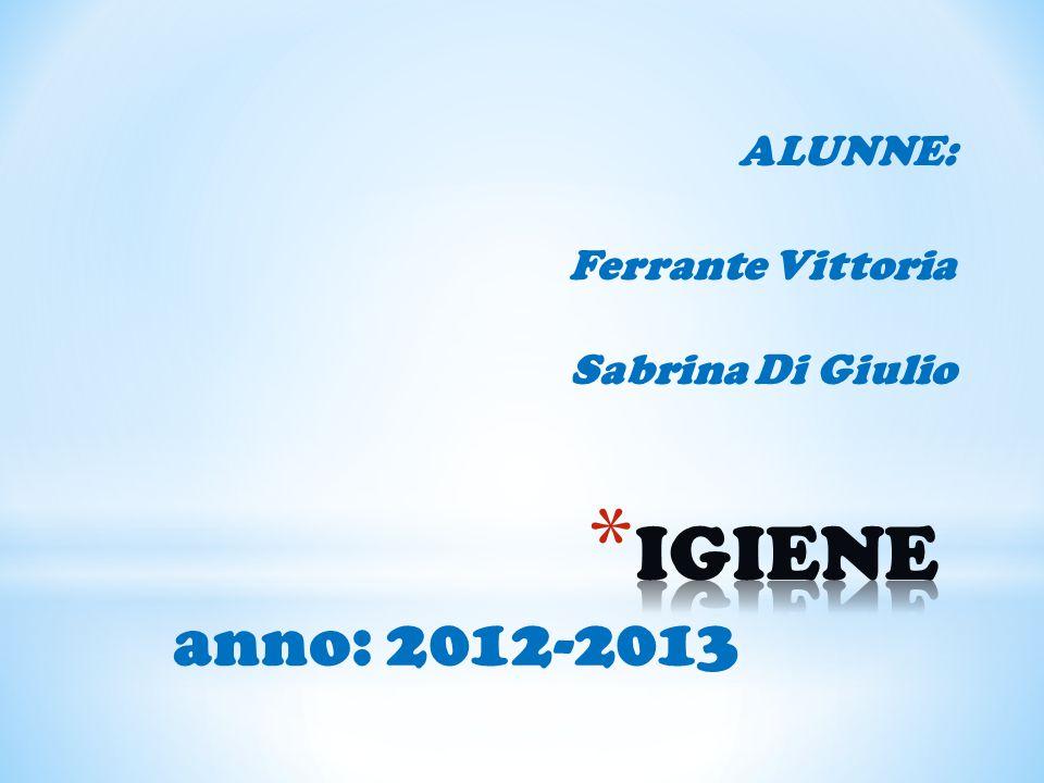 ALUNNE: Ferrante Vittoria Sabrina Di Giulio anno: 2012-2013