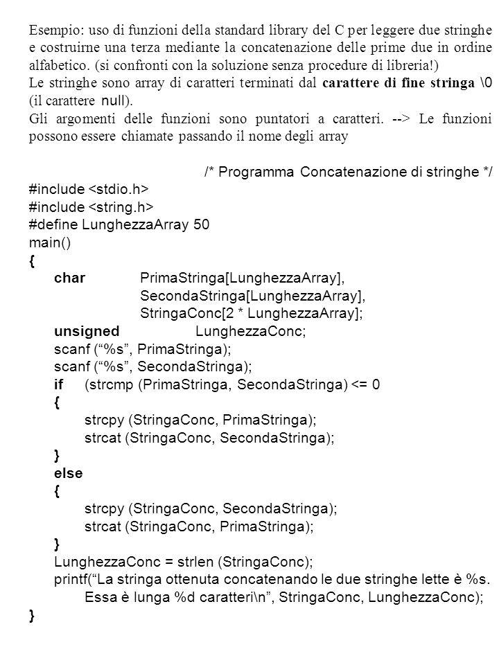 Esempio: uso di funzioni della standard library del C per leggere due stringhe e costruirne una terza mediante la concatenazione delle prime due in ordine alfabetico.