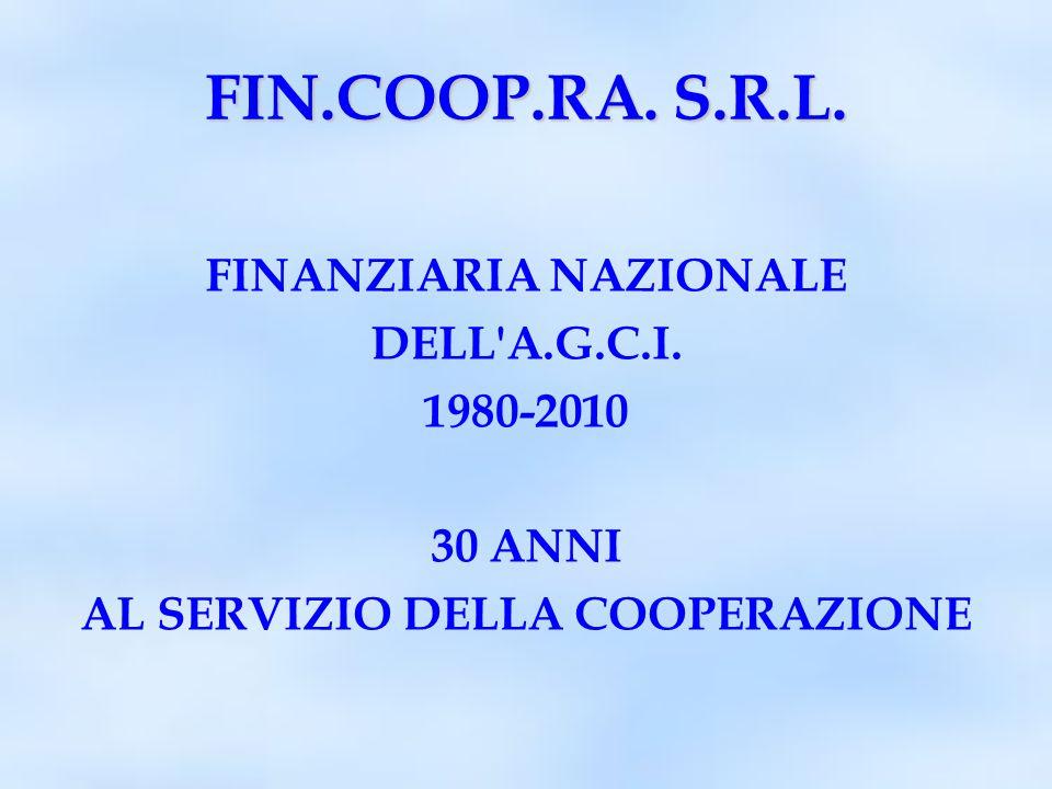FIN.COOP.RA. S.R.L. FINANZIARIA NAZIONALE DELL A.G.C.I.
