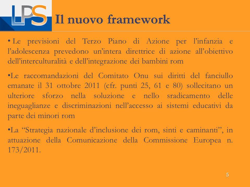 5 Il nuovo framework Le previsioni del Terzo Piano di Azione per l'infanzia e l'adolescenza prevedono un'intera direttrice di azione all'obiettivo del