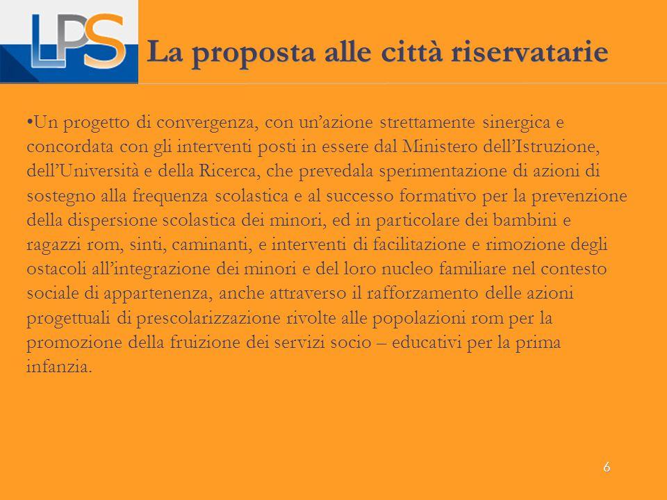 6 La proposta alle città riservatarie Un progetto di convergenza, con un'azione strettamente sinergica e concordata con gli interventi posti in essere