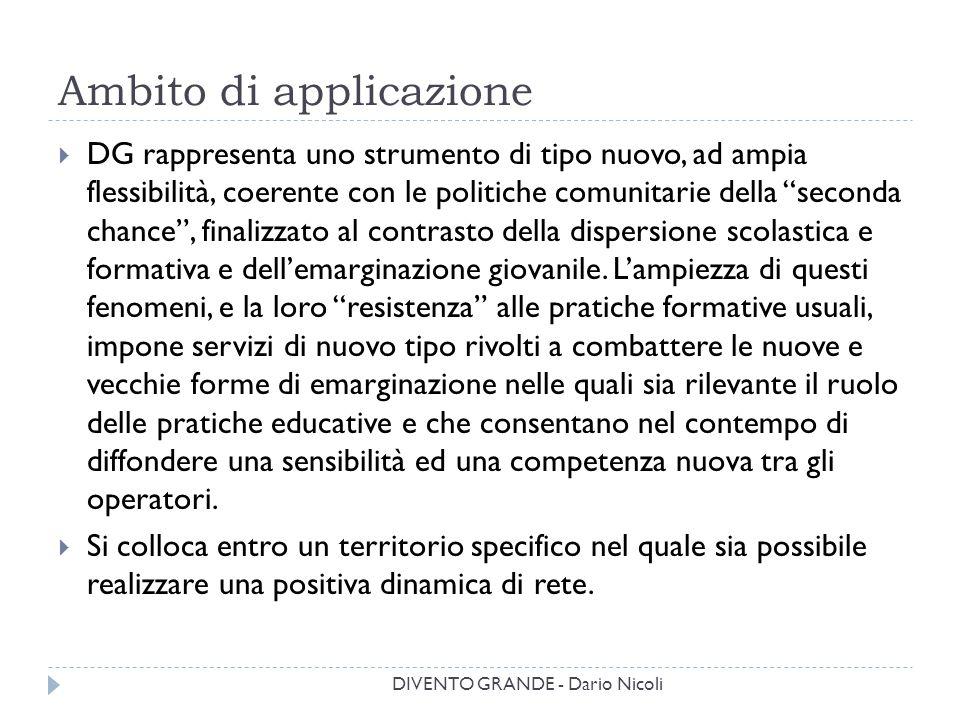 """Ambito di applicazione  DG rappresenta uno strumento di tipo nuovo, ad ampia flessibilità, coerente con le politiche comunitarie della """"seconda chanc"""