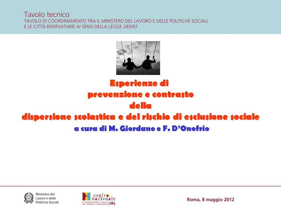 Esperienze di prevenzione e contrasto della dispersione scolastica e del rischio di esclusione sociale a cura di M. Giordano e F. D'Onofrio a cura di