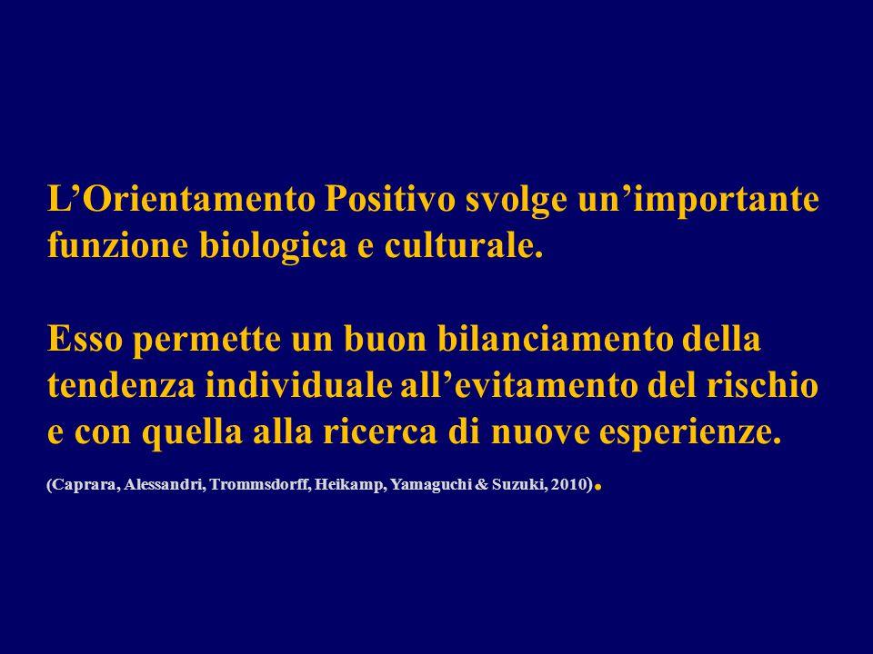 L'Orientamento Positivo svolge un'importante funzione biologica e culturale. Esso permette un buon bilanciamento della tendenza individuale all'evitam