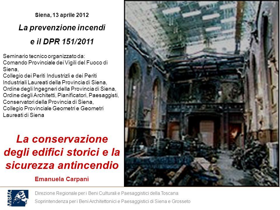 Direzione Regionale per i Beni Culturali e Paesaggistici della Toscana Soprintendenza per i Beni Architettonici e Paesaggistici di Siena e Grosseto Si