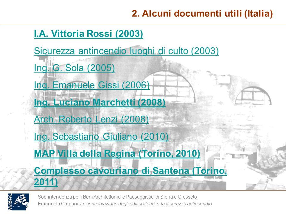 Soprintendenza per i Beni Architettonici e Paesaggistici di Siena e Grosseto Emanuela Carpani, La conservazione degli edifici storici e la sicurezza antincendio 2.