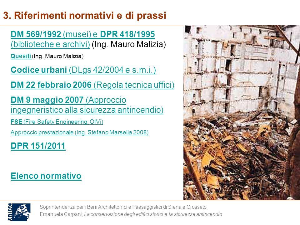Soprintendenza per i Beni Architettonici e Paesaggistici di Siena e Grosseto Emanuela Carpani, La conservazione degli edifici storici e la sicurezza antincendio 3.