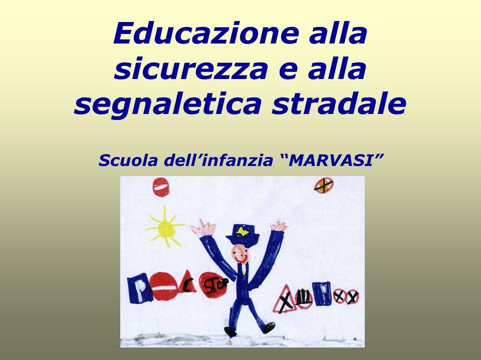 """Educazione alla sicurezza e alla segnaletica stradale Scuola dell'infanzia """"MARVASI"""""""