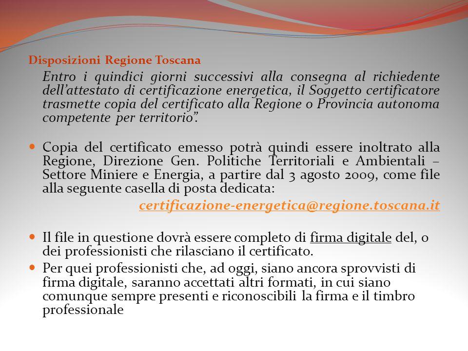 Disposizioni Regione Toscana Entro i quindici giorni successivi alla consegna al richiedente dell'attestato di certificazione energetica, il Soggetto