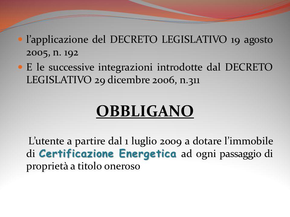 l'applicazione del DECRETO LEGISLATIVO 19 agosto 2005, n. 192 E le successive integrazioni introdotte dal DECRETO LEGISLATIVO 29 dicembre 2006, n.311