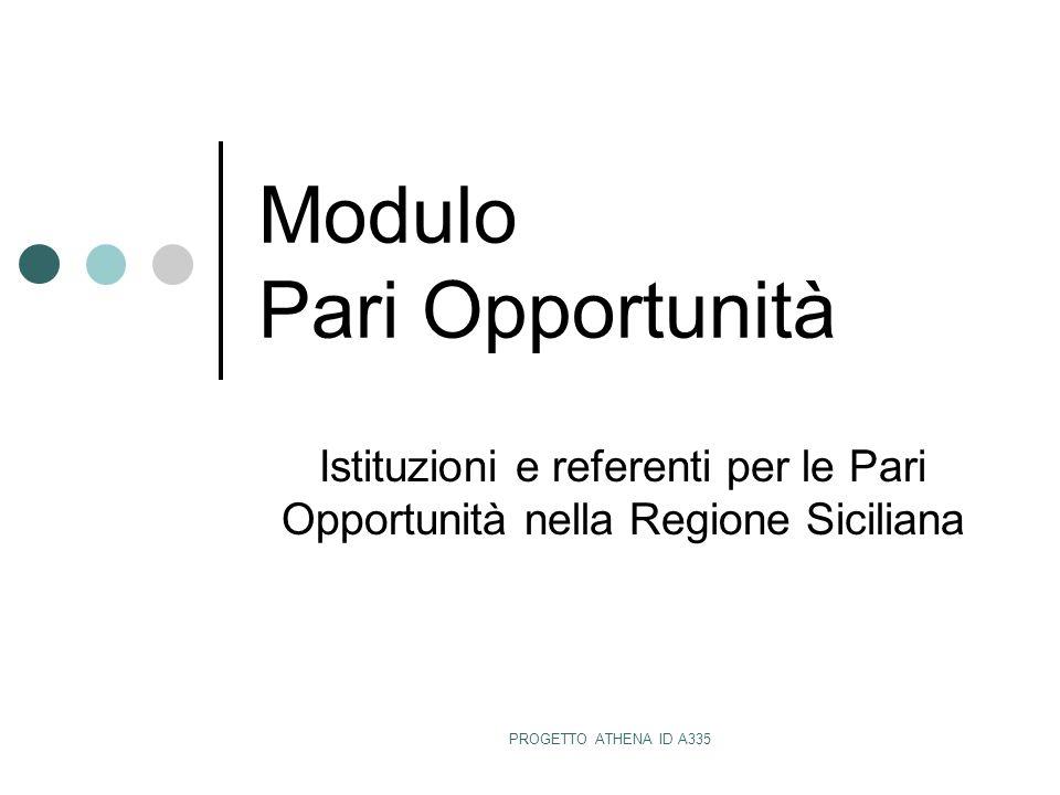 PROGETTO ATHENA ID A335 Modulo Pari Opportunità Istituzioni e referenti per le Pari Opportunità nella Regione Siciliana