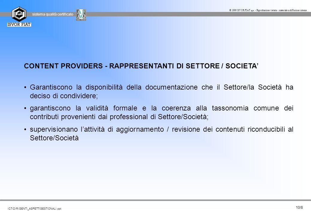 sistema qualità certificato 10/8 ICT-DIRIGENTI_ASPETTIGESTIONALI.ppt © 1999 ISVOR FIAT spa - Riproduzione vietata - materiale a diffusione interna CON