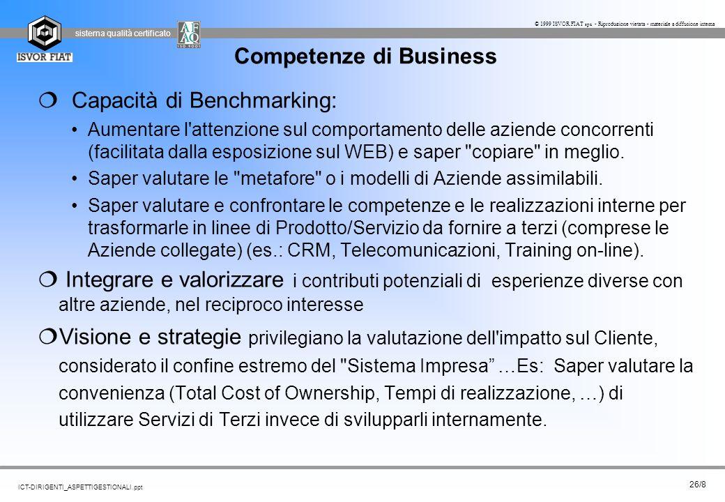 sistema qualità certificato 26/8 ICT-DIRIGENTI_ASPETTIGESTIONALI.ppt © 1999 ISVOR FIAT spa - Riproduzione vietata - materiale a diffusione interna Com