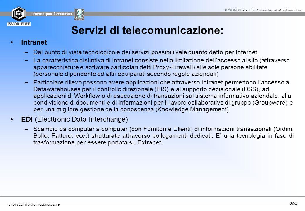 sistema qualità certificato 20/8 ICT-DIRIGENTI_ASPETTIGESTIONALI.ppt © 1999 ISVOR FIAT spa - Riproduzione vietata - materiale a diffusione interna Ser