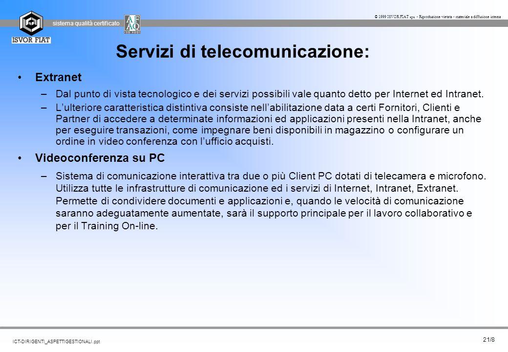 sistema qualità certificato 21/8 ICT-DIRIGENTI_ASPETTIGESTIONALI.ppt © 1999 ISVOR FIAT spa - Riproduzione vietata - materiale a diffusione interna Ser