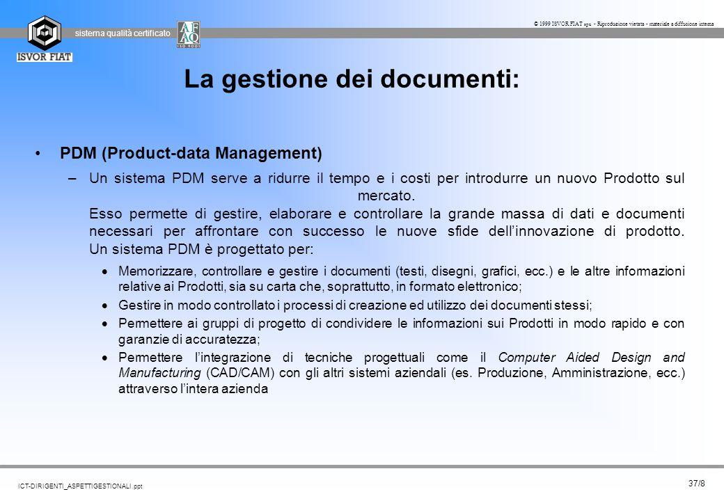 sistema qualità certificato 37/8 ICT-DIRIGENTI_ASPETTIGESTIONALI.ppt © 1999 ISVOR FIAT spa - Riproduzione vietata - materiale a diffusione interna La