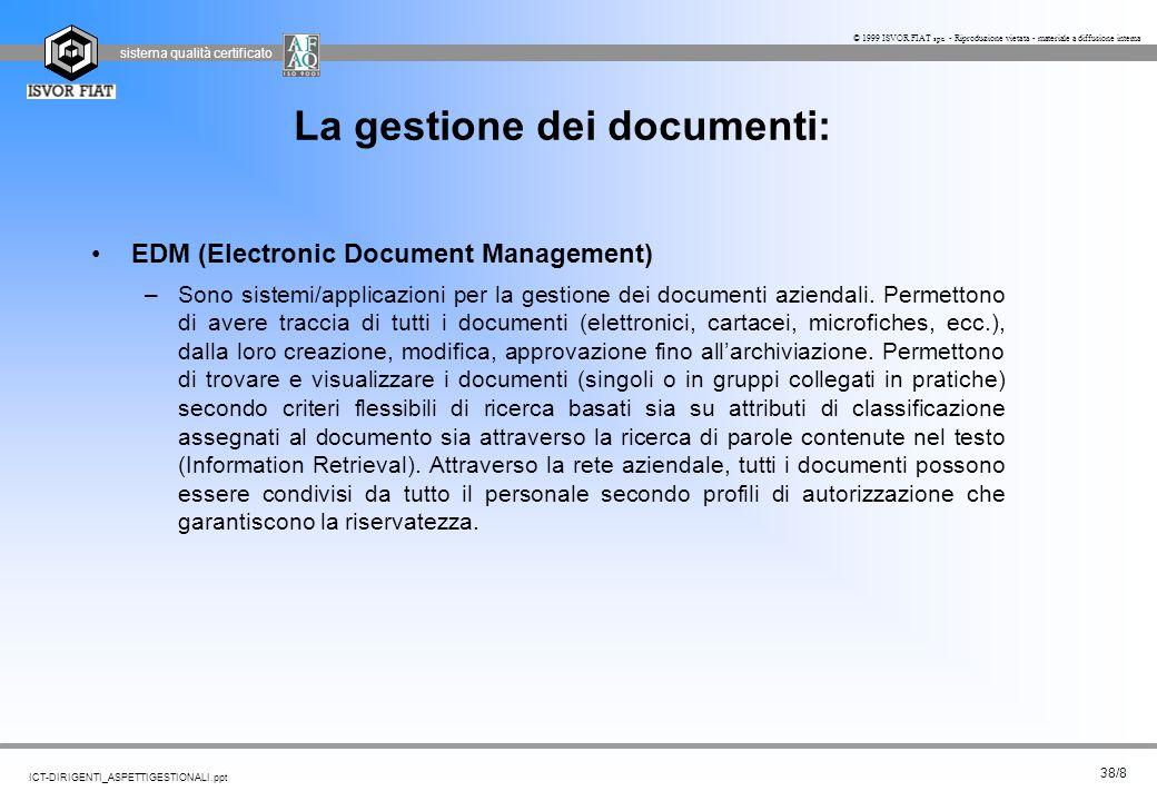 sistema qualità certificato 38/8 ICT-DIRIGENTI_ASPETTIGESTIONALI.ppt © 1999 ISVOR FIAT spa - Riproduzione vietata - materiale a diffusione interna EDM