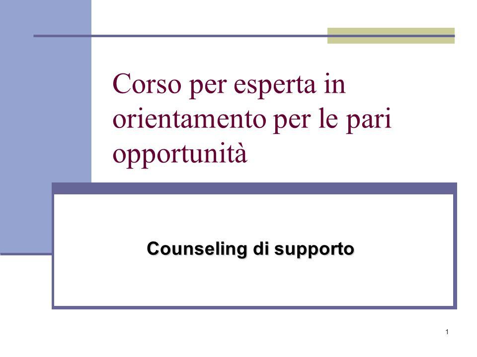 1 Corso per esperta in orientamento per le pari opportunità Counseling di supporto