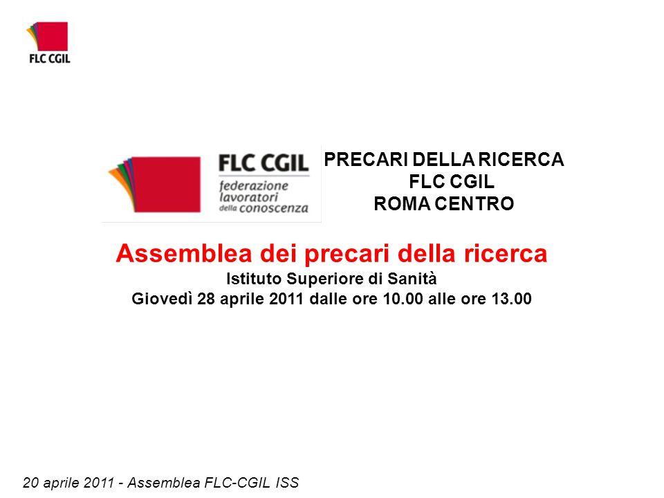 20 aprile 2011 - Assemblea FLC-CGIL ISS Assemblea dei precari della ricerca Istituto Superiore di Sanità Giovedì 28 aprile 2011 dalle ore 10.00 alle o