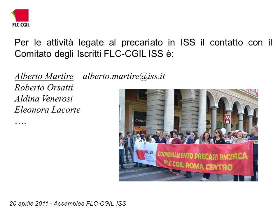 20 aprile 2011 - Assemblea FLC-CGIL ISS Per le attività legate al precariato in ISS il contatto con il Comitato degli Iscritti FLC-CGIL ISS è: Alberto