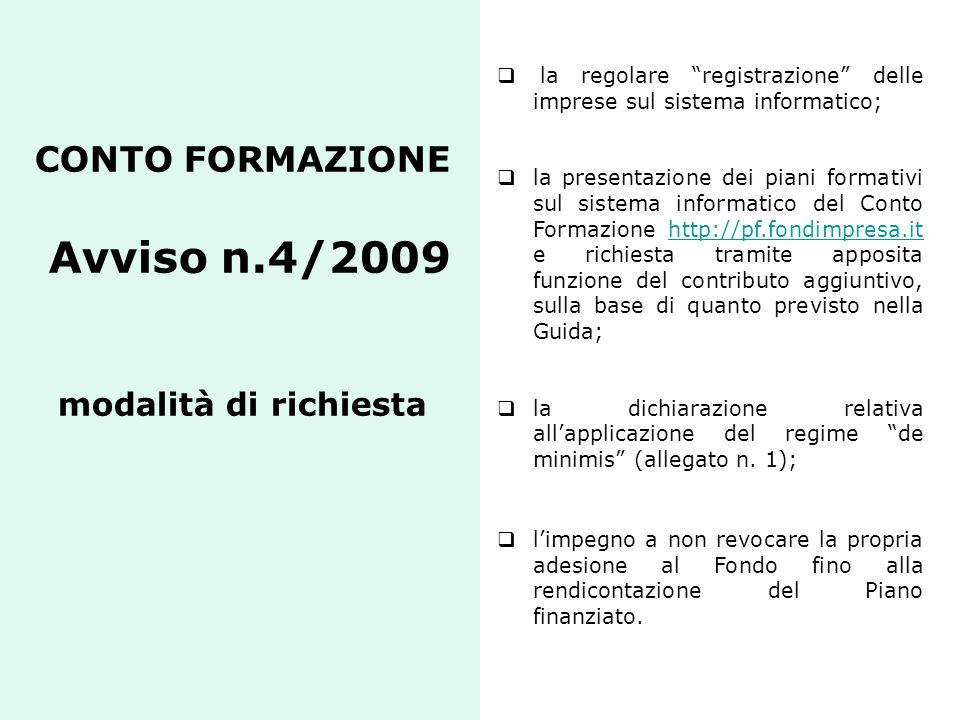 """CONTO FORMAZIONE Avviso n.4/2009 modalità di richiesta  la regolare """"registrazione"""" delle imprese sul sistema informatico;  la presentazione dei pia"""