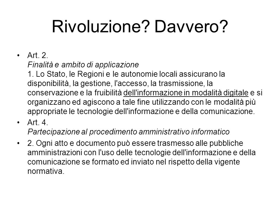 Rivoluzione.Davvero. Art. 2. Finalità e ambito di applicazione 1.