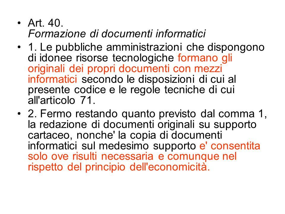 Art.40. Formazione di documenti informatici 1.