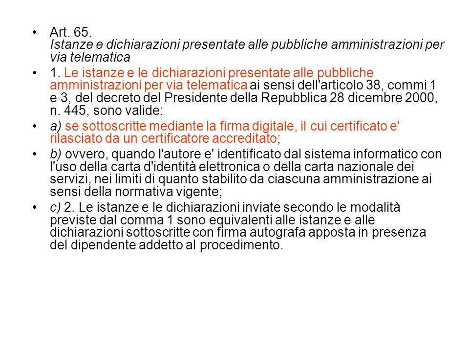 Art.65. Istanze e dichiarazioni presentate alle pubbliche amministrazioni per via telematica 1.