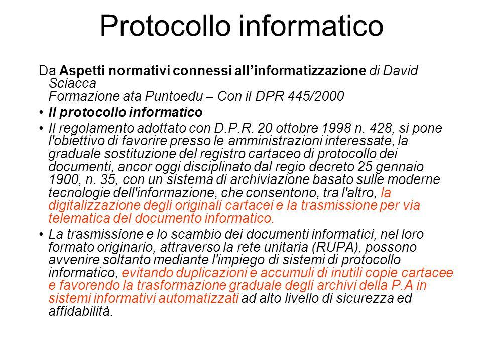 Protocollo informatico Da Aspetti normativi connessi all'informatizzazione di David Sciacca Formazione ata Puntoedu – Con il DPR 445/2000 Il protocollo informatico Il regolamento adottato con D.P.R.