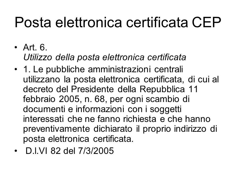 Posta elettronica certificata CEP Art.6. Utilizzo della posta elettronica certificata 1.