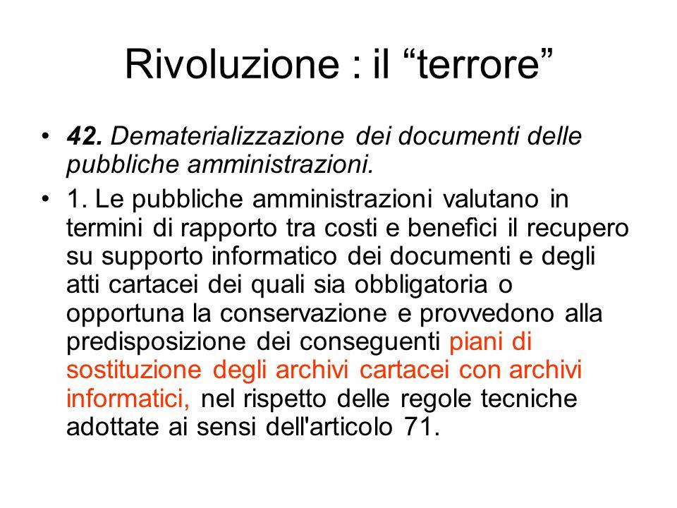 Rivoluzione : il terrore 42.Dematerializzazione dei documenti delle pubbliche amministrazioni.