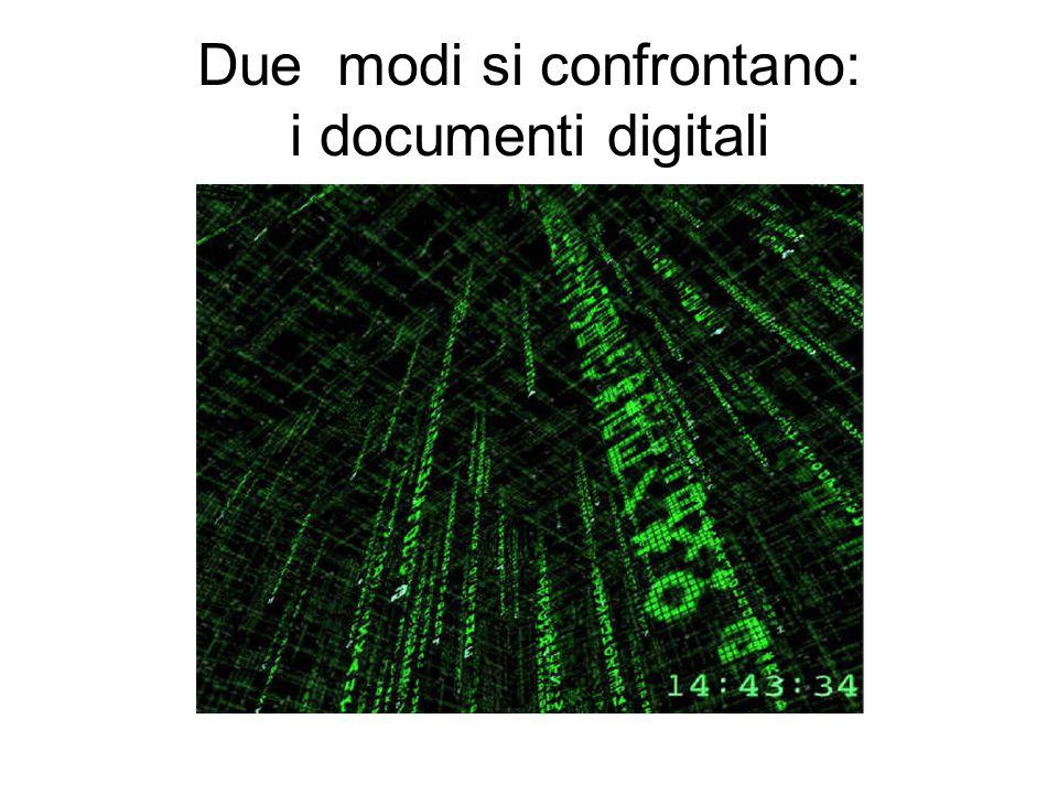 Due modi si confrontano: i documenti digitali