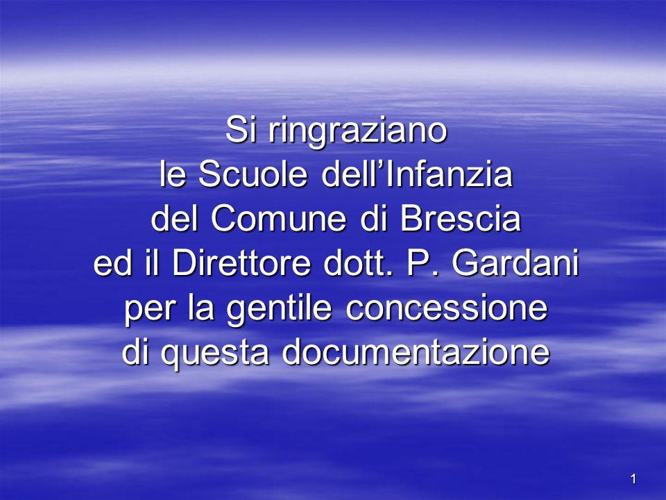 1 Si ringraziano le Scuole dell'Infanzia del Comune di Brescia ed il Direttore dott.