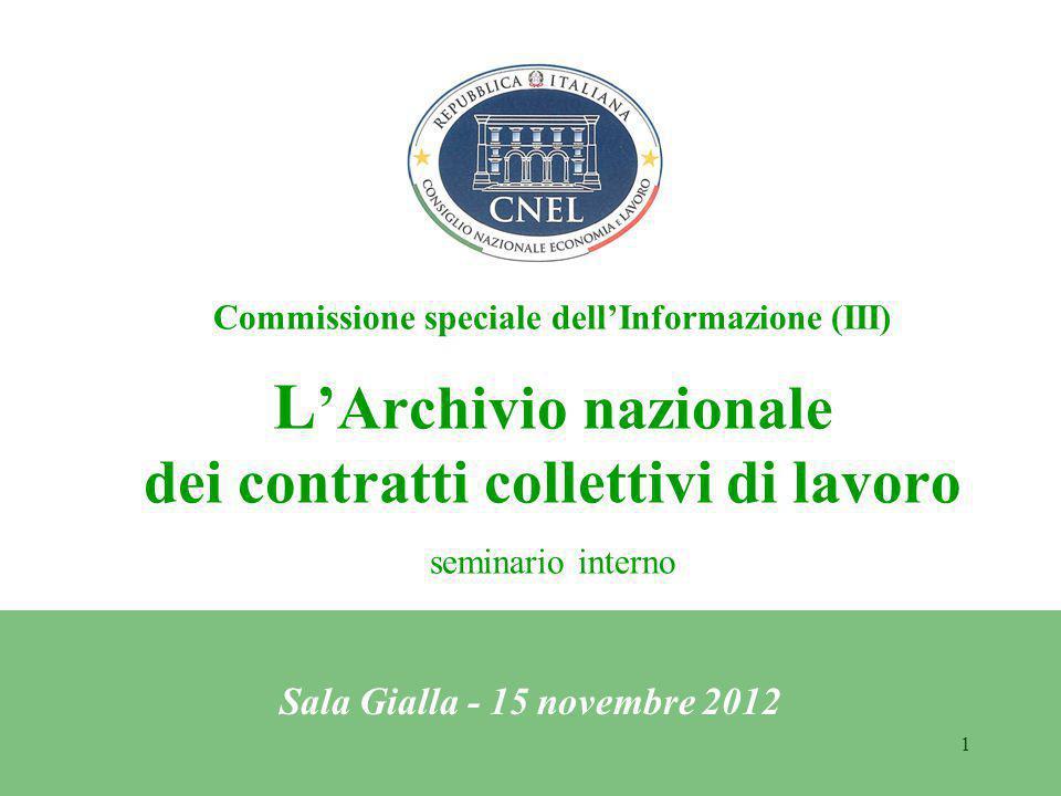 1 Commissione speciale dell'Informazione (III) L 'Archivio nazionale dei contratti collettivi di lavoro seminario interno Sala Gialla - 15 novembre 2012