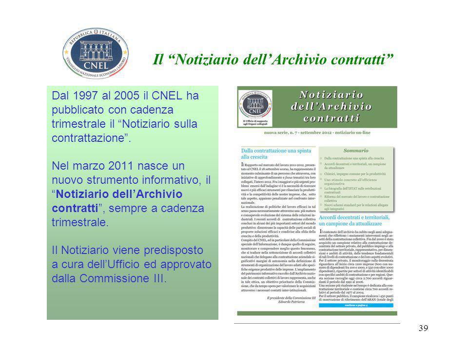 39 Dal 1997 al 2005 il CNEL ha pubblicato con cadenza trimestrale il Notiziario sulla contrattazione .